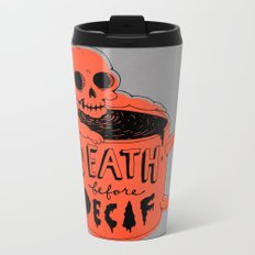 Death Before Decaf Metal Travel Mug