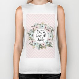 EAT A BAG OF D*CKS - Pretty floral quote Biker Tank