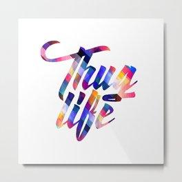 Cool Thug Life Design Metal Print