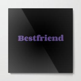Bestfriend Metal Print