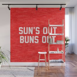 Suns Out Buns Out Wall Mural