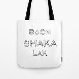 BoomShakaLak Tote Bag