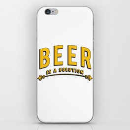 beer is a solution  - I love beer iPhone Skin