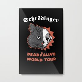 Schrödinger - DEAD/ALIVE World Tour Metal Print