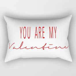 You Are My Valentine Rectangular Pillow