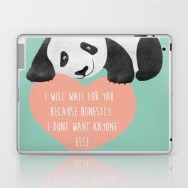 Panda Loving Heart - I will wait for you because honestly I dont want anyone else - Happy Valentines Laptop & iPad Skin