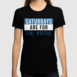 Saturdays are for The Anime T-shirt