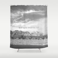 not all those who wander are lost Shower Curtains featuring Not All Those Who Wander Are Lost by Heather Hartley