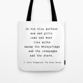"""The Great Gatsby Quote by F. Scott Fitzgerald - """"In his blue gardens..."""" Tote Bag"""