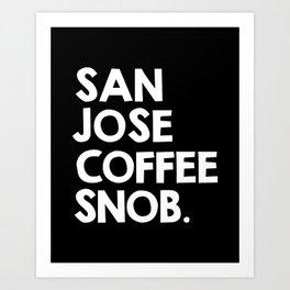 San Jose Coffee Snob  Art Print