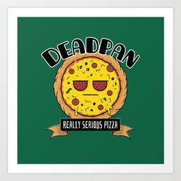 Deadpan - Really Serious Pizza Art Print