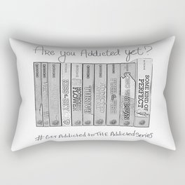 Are you addicted yet? Rectangular Pillow