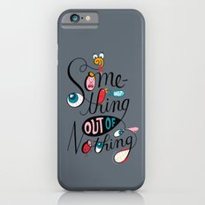 Something Out of Nothing  Slim Case iPhone 6s