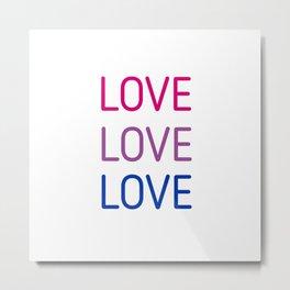 LOVE LOVE LOVE - Bisexual pride flag colors Metal Print