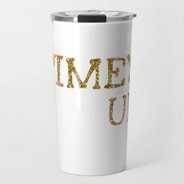 TIME'S UP Travel Mug