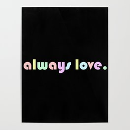 always love Poster