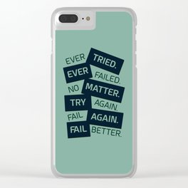 Lab No. 4 Ever Tried Samuel Beckett Motivational Quotes Clear iPhone Case