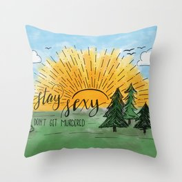 Stay Sexy, Don't Get Murdered Watercolor Throw Pillow