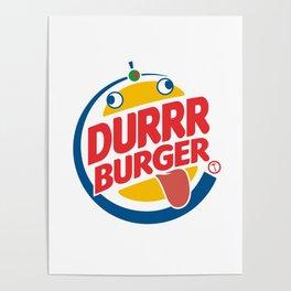 Durrr Burger King Poster