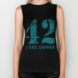 42 is the nswer to everything Biker Tank