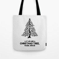 tfios Tote Bags featuring I lit up like a christmas tree, hazel grace TFIOS JOHN GREEN by monalisacried