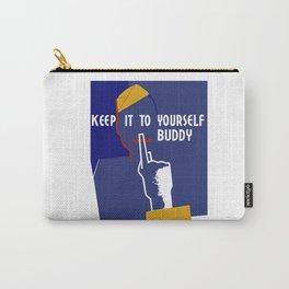 Keep It To Yourself Buddy - WW2 Propaganda Carry-All Pouch