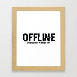 OFFLINE Connection Interrupted Framed Art Print
