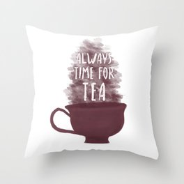 Always Time For Tea Throw Pillow