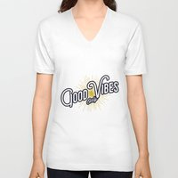 good vibes only V-neck T-shirts featuring GOOD VIBES ONLY by magdam