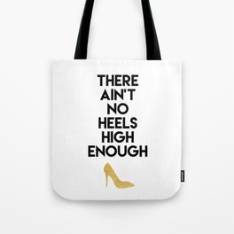 THERE AIN'T NO HIGH HEELS HIGH ENOUGH - Fashion quote Tote Bag