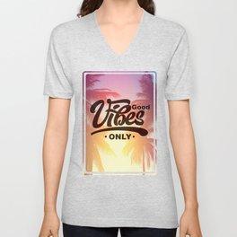Good vibes only 3 Unisex V-Neck