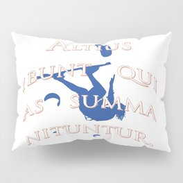 They Will Rise Highest Who Strive Highest Latin Quote Pillow Sham