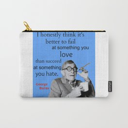 George Burns Quote, Do What You Love Carry-All Pouch