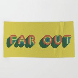 Far Out Beach Towel