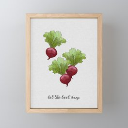 Let The Beet Drop, Food and Drink Framed Mini Art Print