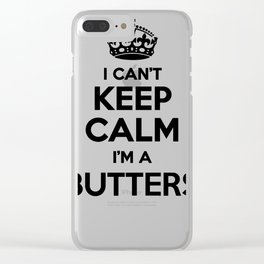 I cant keep calm I am a BUTTERS Clear iPhone Case