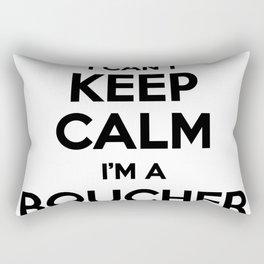 I cant keep calm I am a BOUCHER Rectangular Pillow