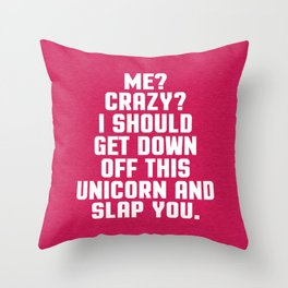 Down Off This Unicorn Funny Quote Throw Pillow