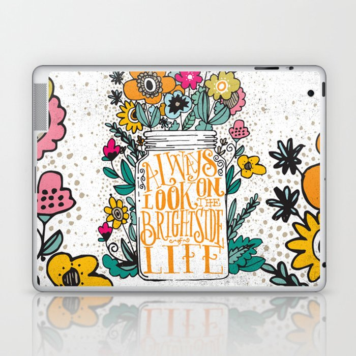 ALWAYS LOOK ON THE BRIGHT SIDE... Laptop & iPad Skin