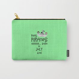 Real Pirates are born in JULY T-Shirt Dlmj8 Carry-All Pouch