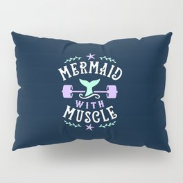 Mermaid With Muscle Pillow Sham
