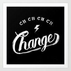 Changes Art Print