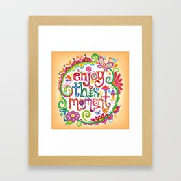 Enjoy this moment Framed Art Print