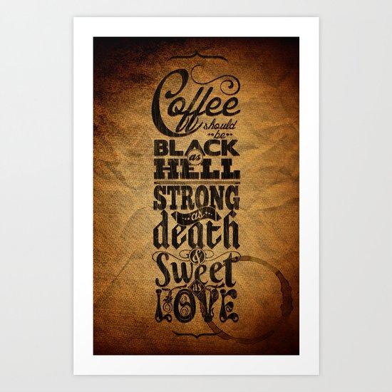 Coffee should be... Art Print
