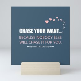 Flanery - Chase Your Want Mini Art Print