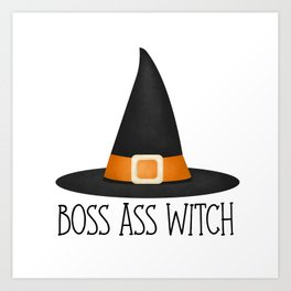 Boss Ass Witch Art Print