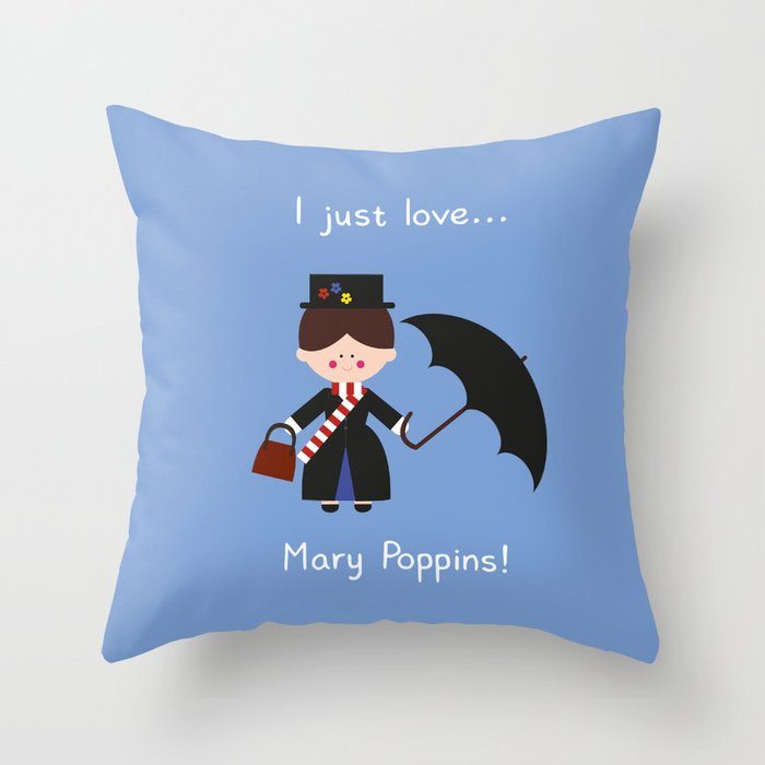 I just love Mary Poppins! Throw Pillow
