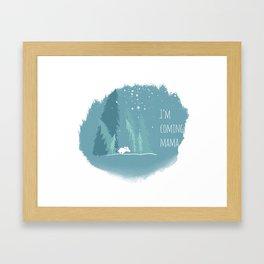 I'm coming mama Framed Art Print