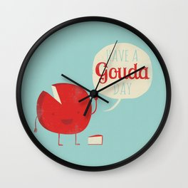 Have a Gouda Day Wall Clock