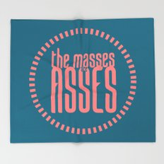 The Masses are Asses Throw Blanket